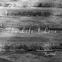 The Life I Live by Melanie McMeekin